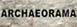 (Archaeorama)